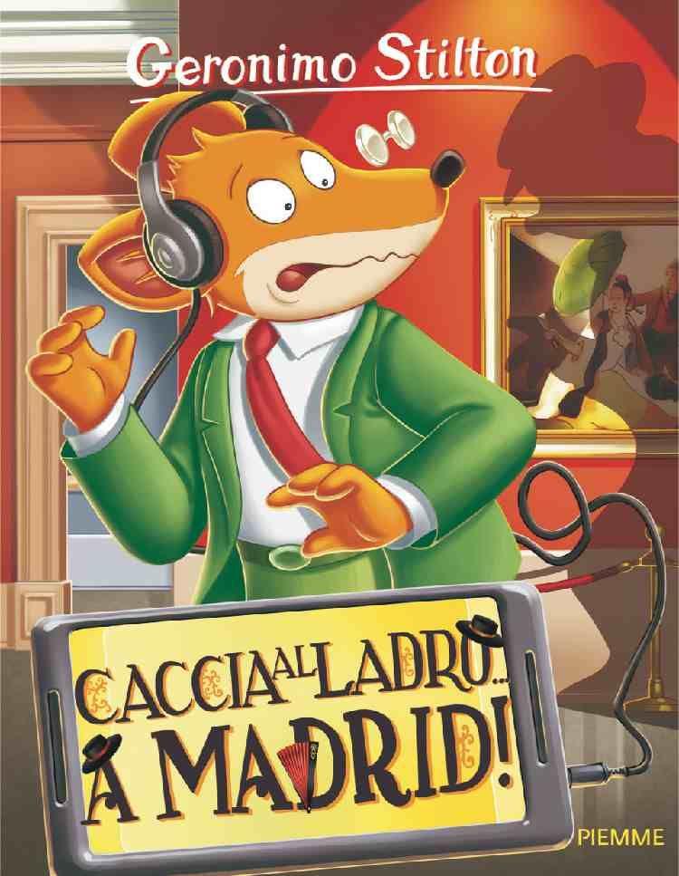 GERONIMO STILTON CACCIA AL LADRO A MADRID